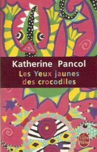 Katherine Pancol - Les yeux jaunes des crocodiles