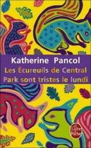 Les écureuils de Central Park - Katherine Pancol