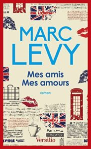 Mes amis Mes amours - Marc Levy
